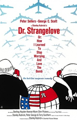 Dr. Strangelove - Dr. Strangelove or: How I Learned to Stop Worrying and Love the Bomb