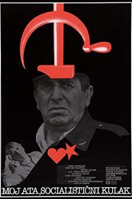 Moj ata, socialistični kulak - My Dad, the Socialist Kulak