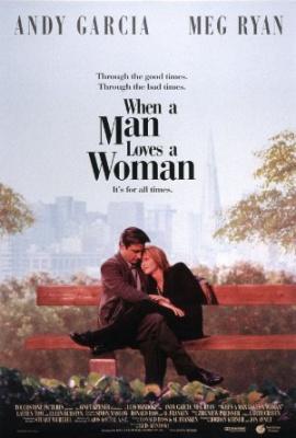 Ko moški ljubi žensko - When a Man Loves a Woman