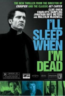 Spal bom, ko umrem - I'll Sleep When I'm Dead