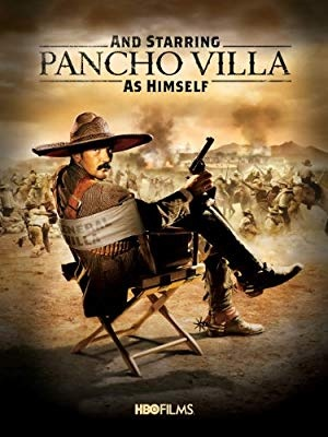 Pancho Villa - And Starring Pancho Villa as Himself