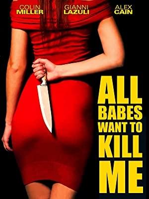 Vse bejbe me hočejo ubiti - All Babes Want to Kill Me