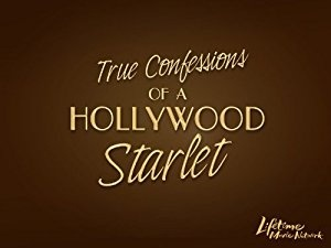Izpovedi hollywoodske zvezdnice - True Confessions of a Hollywood Starlet