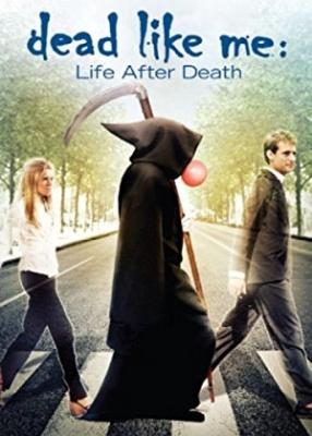 Mrtvi kot jaz: Življenje po smrti - Dead Like Me: Life After Death