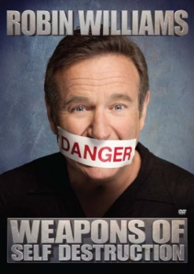 Robin Williams: Weapons of Self Destruction - Robin Williams: Weapons of Self Destruction