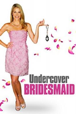 Nevesta v akciji - Undercover Bridesmaid