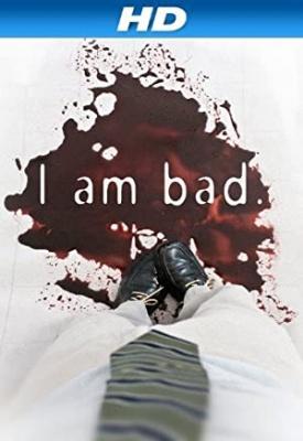 Zaljubljena v serijskega morilca - I Am Bad