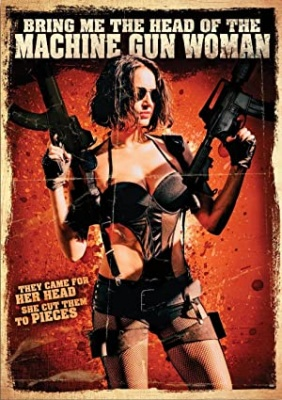 Prinesite mi glavo mitraljezke - Bring Me the Head of the Machine Gun Woman