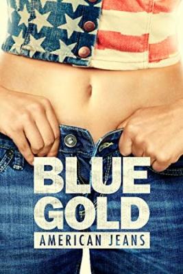 Modro zlato - zgodba o ameriških kavbojkah - Blue Gold: American Jeans