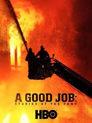 Dobro delo: Zgodbe newyorških gasilcev - A Good Job: Stories of the FDNY