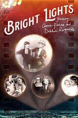 V siju žarometov: Carrie Fisher in Debbie Reynolds - Bright Lights: Starring Carrie Fisher and Debbie Reynolds