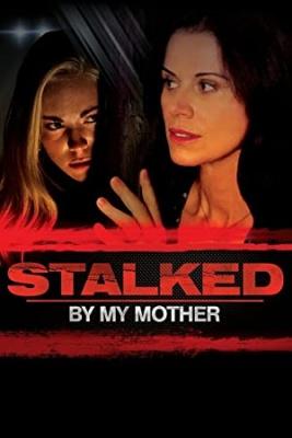 Mati, zalezovalka - Stalked by My Mother
