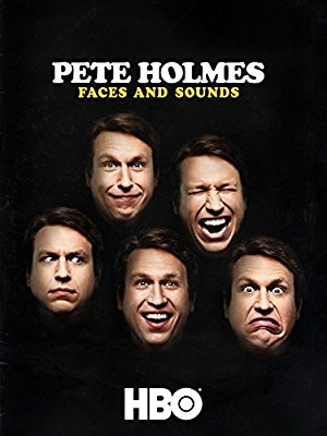 Pete Holmes: Obrazi in zvoki - Pete Holmes: Faces and Sounds