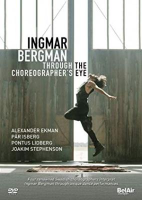 Ingmar Bergman - v očeh koreografa - Ingmar Bergman through the Choreographer's eye