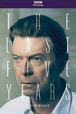 David Bowie - zadnjih pet let - David Bowie: The Last Five Years