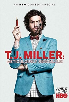 T. J. Miller: Natančno smešen - T.J. Miller: Meticulously Ridiculous