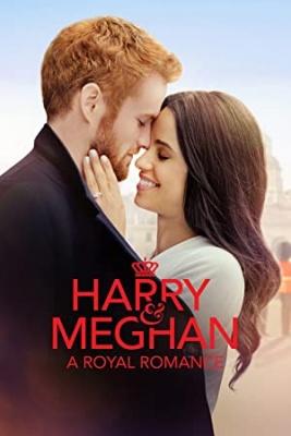Harry in Meghan: Ukročeni princ - Harry & Meghan: A Royal Romance