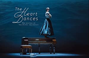 Ples srca: Balet Klavir - The Heart Dances - the journey of The Piano: the ballet