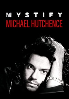 Mystify: Michael Hutchence - Mystify: Michael Hutchence