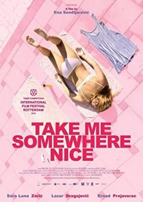 Odpelji me na lepše - Take Me Somewhere Nice