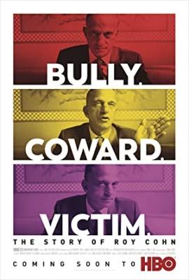 Nasilnež. Strahopetec. Žrtev. Zgodba o Royu Cohnu - Bully. Coward. Victim. The Story of Roy Cohn
