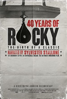 40 let Rockyja - 40 Years of Rocky: The Birth of a Classic