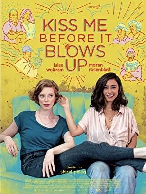 Poljubi me pred eksplozijo - Kiss Me Before It Blows Up